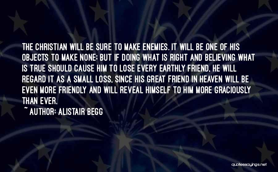 Loss Friend Quotes By Alistair Begg