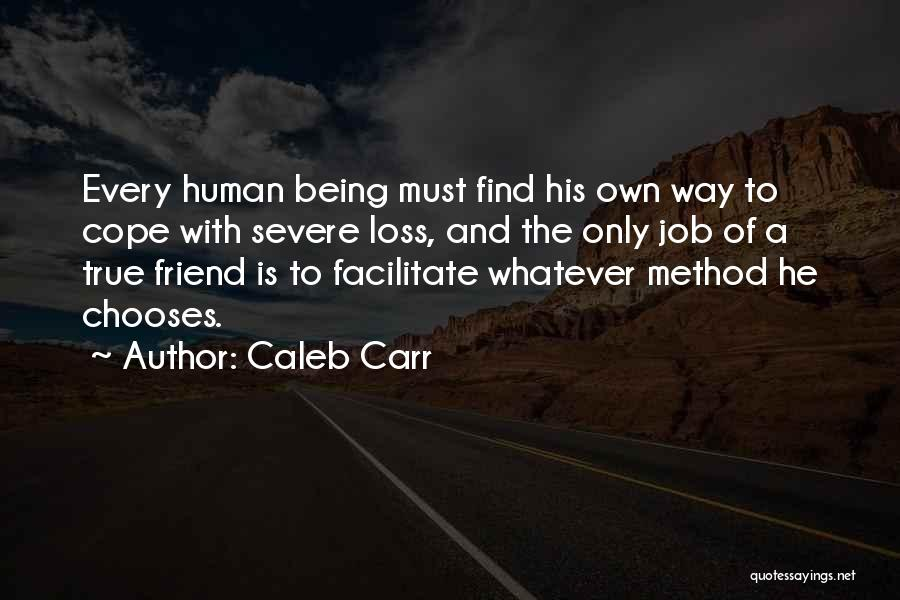 Loss Friend Quotes By Caleb Carr