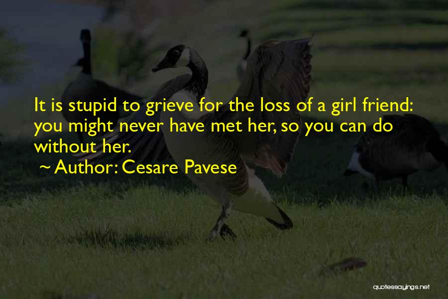 Loss Friend Quotes By Cesare Pavese