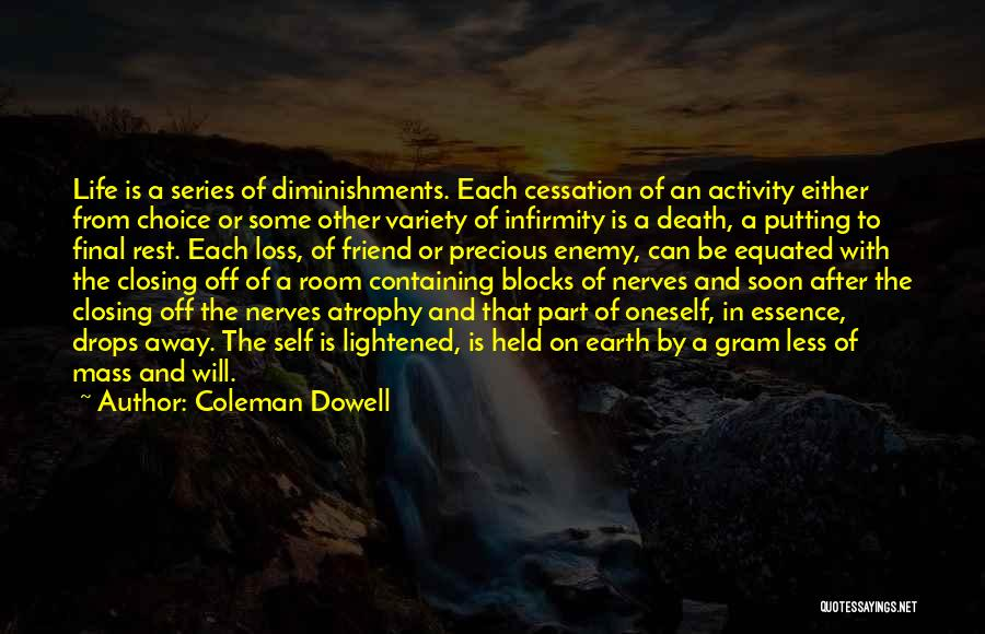 Loss Friend Quotes By Coleman Dowell