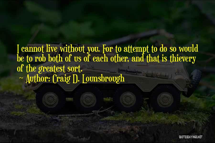 Loss Friend Quotes By Craig D. Lounsbrough