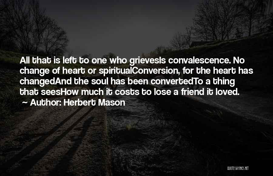 Loss Friend Quotes By Herbert Mason