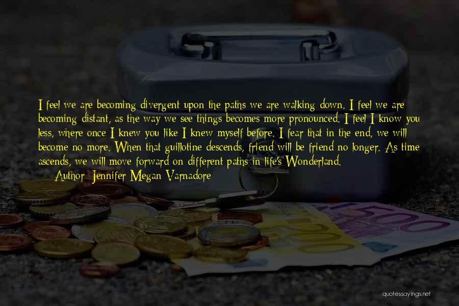 Loss Friend Quotes By Jennifer Megan Varnadore