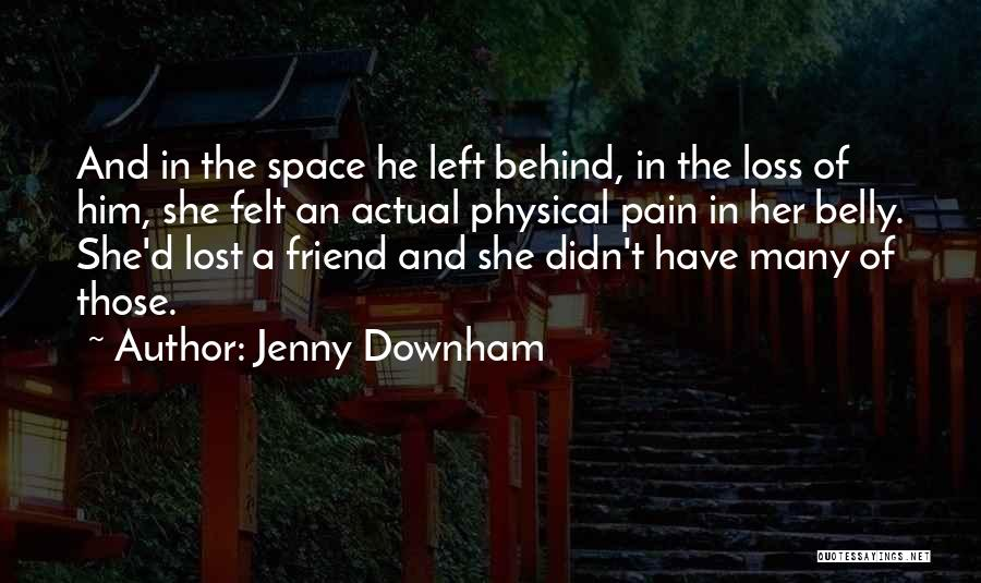 Loss Friend Quotes By Jenny Downham