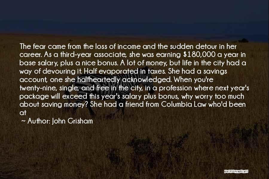 Loss Friend Quotes By John Grisham