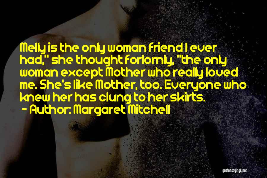 Loss Friend Quotes By Margaret Mitchell