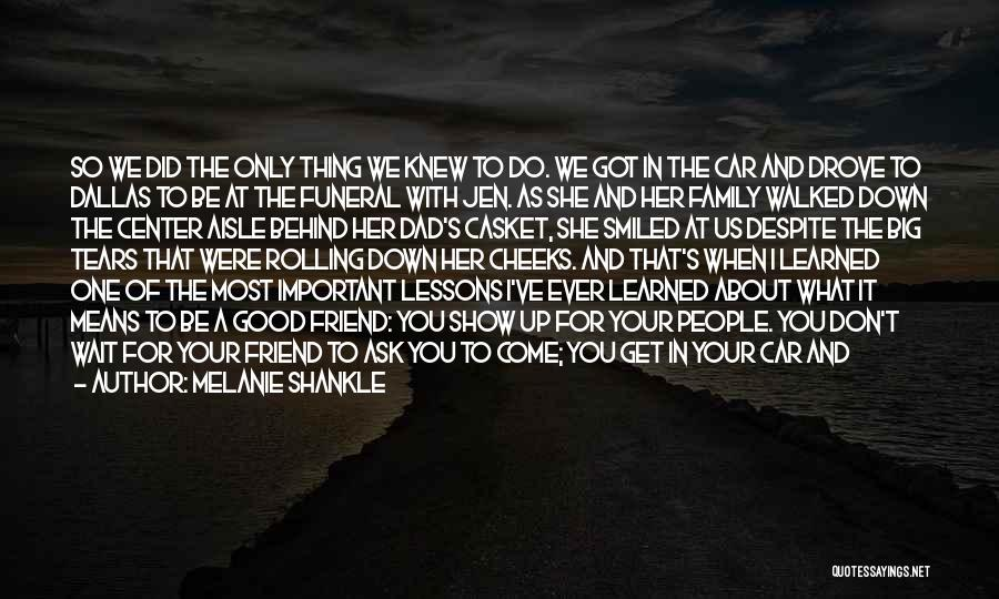 Loss Friend Quotes By Melanie Shankle
