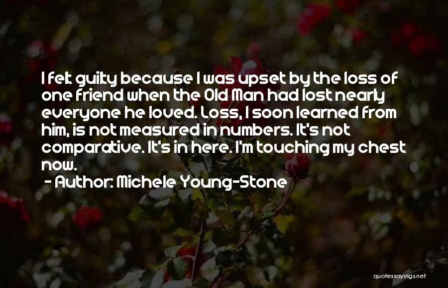 Loss Friend Quotes By Michele Young-Stone