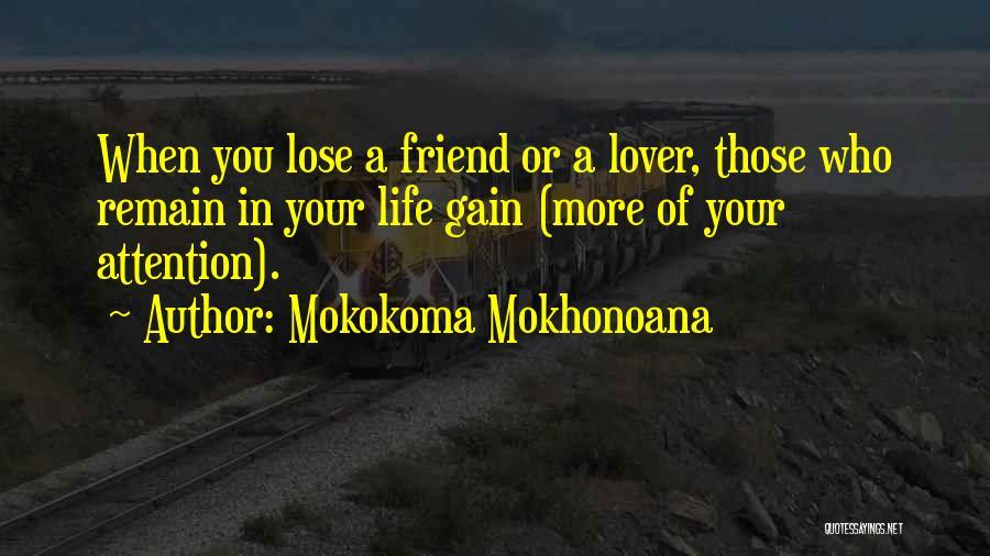 Loss Friend Quotes By Mokokoma Mokhonoana