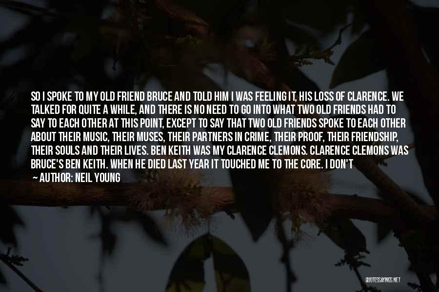 Loss Friend Quotes By Neil Young