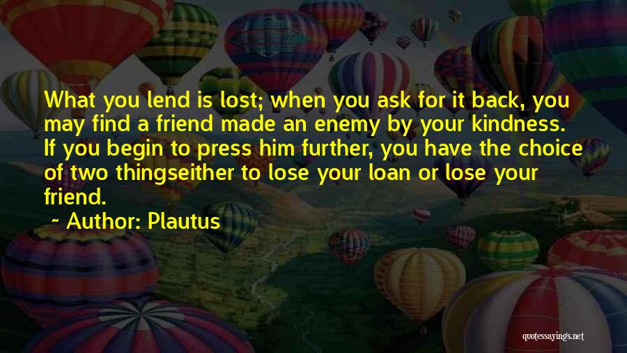 Loss Friend Quotes By Plautus