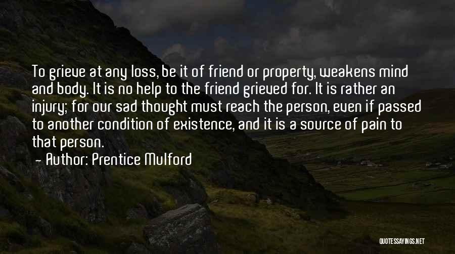 Loss Friend Quotes By Prentice Mulford