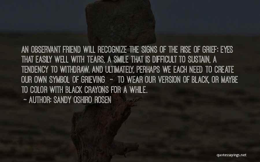 Loss Friend Quotes By Sandy Oshiro Rosen
