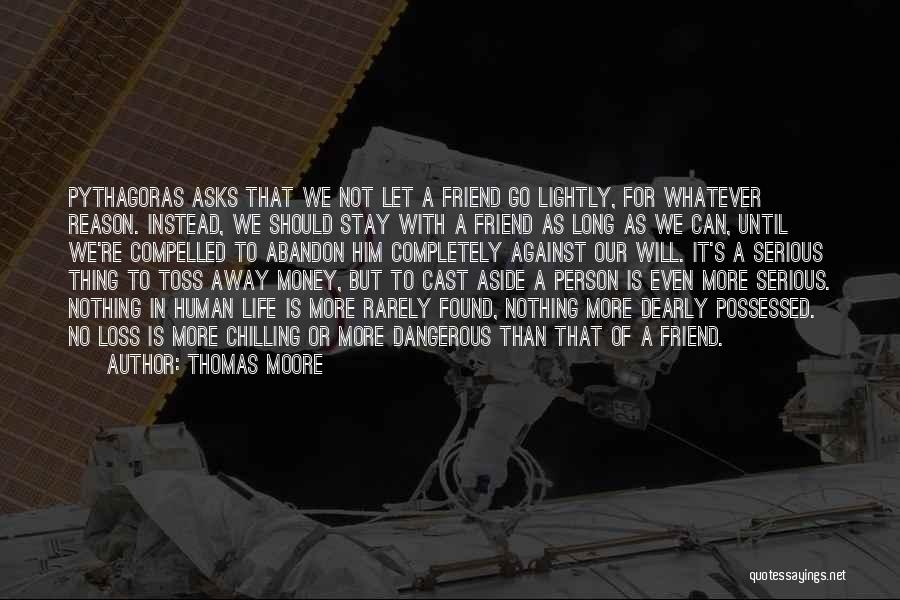 Loss Friend Quotes By Thomas Moore