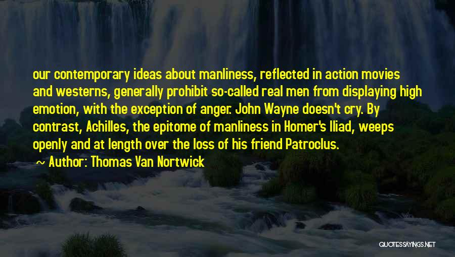 Loss Friend Quotes By Thomas Van Nortwick