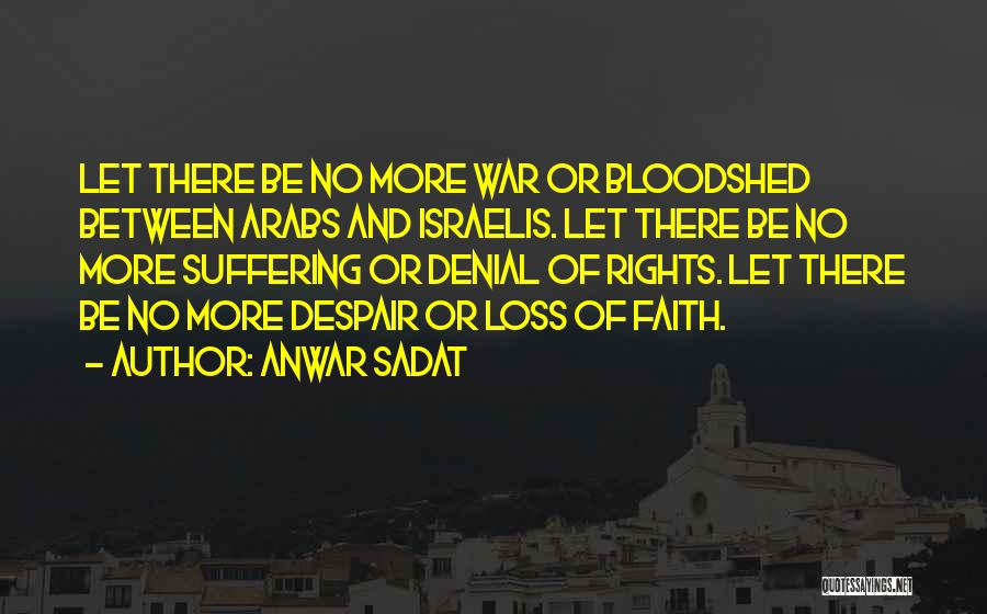 Loss Of Faith Quotes By Anwar Sadat