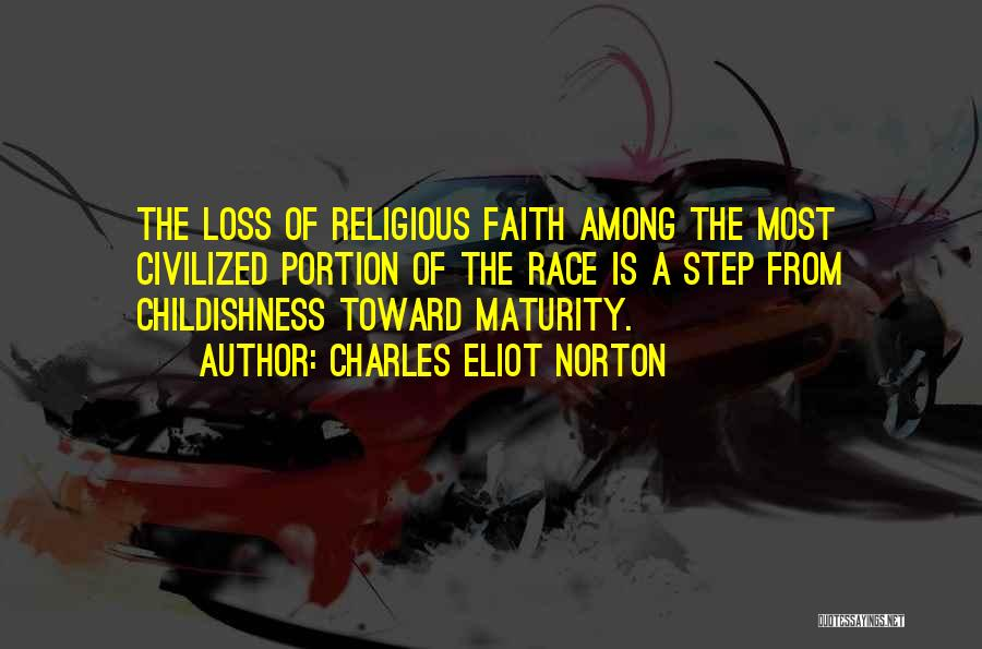 Loss Of Faith Quotes By Charles Eliot Norton