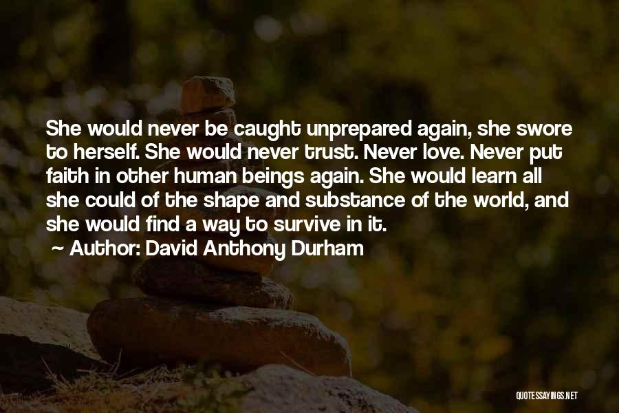 Loss Of Faith Quotes By David Anthony Durham