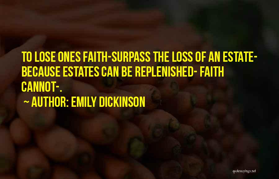 Loss Of Faith Quotes By Emily Dickinson