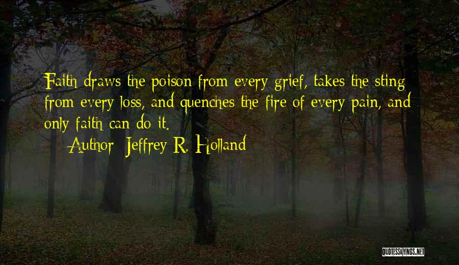 Loss Of Faith Quotes By Jeffrey R. Holland