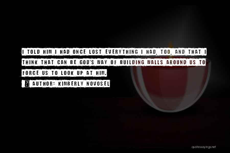 Loss Of Faith Quotes By Kimberly Novosel