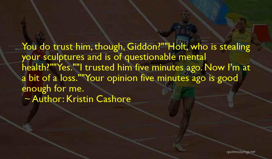 Loss Of Faith Quotes By Kristin Cashore