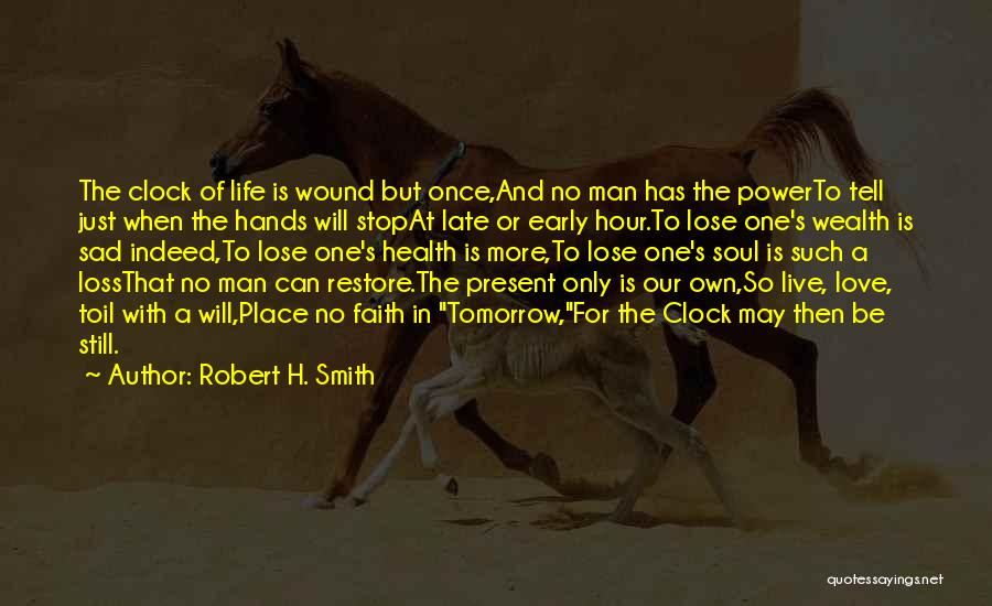 Loss Of Faith Quotes By Robert H. Smith
