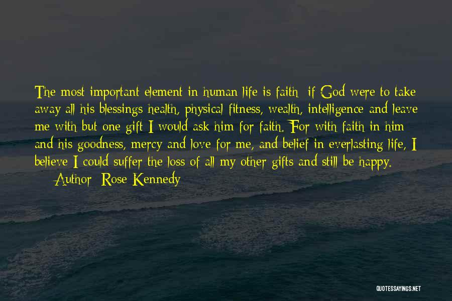 Loss Of Faith Quotes By Rose Kennedy