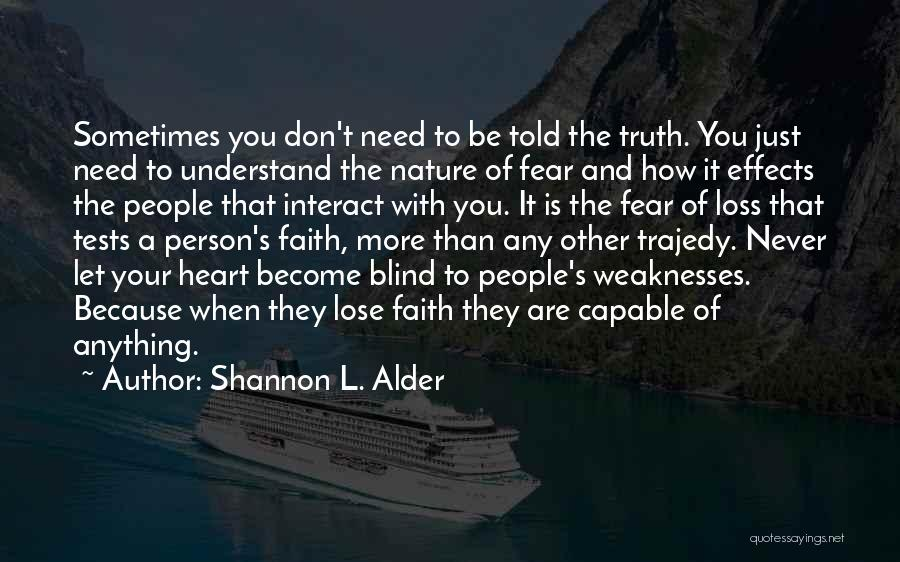 Loss Of Faith Quotes By Shannon L. Alder
