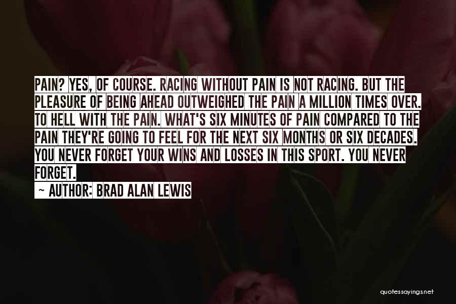 Losses In Sports Quotes By Brad Alan Lewis