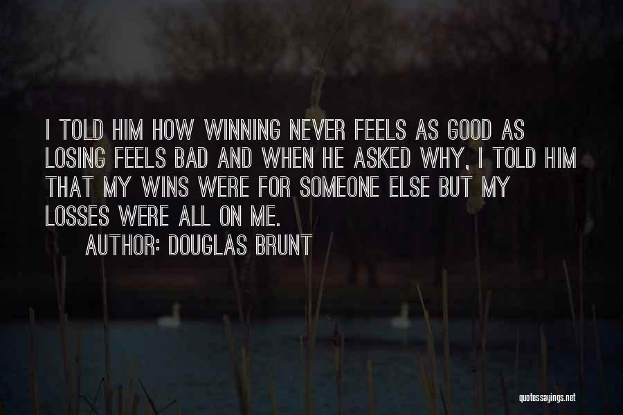 Losses In Sports Quotes By Douglas Brunt