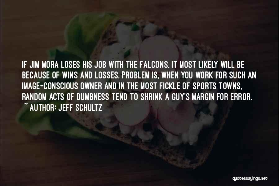 Losses In Sports Quotes By Jeff Schultz