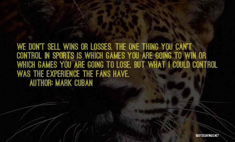 Losses In Sports Quotes By Mark Cuban