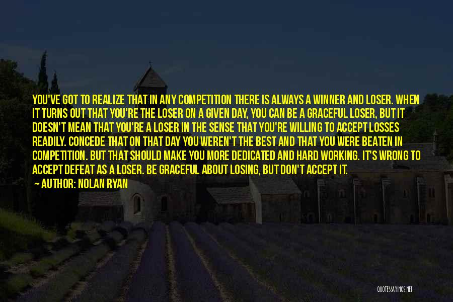 Losses In Sports Quotes By Nolan Ryan