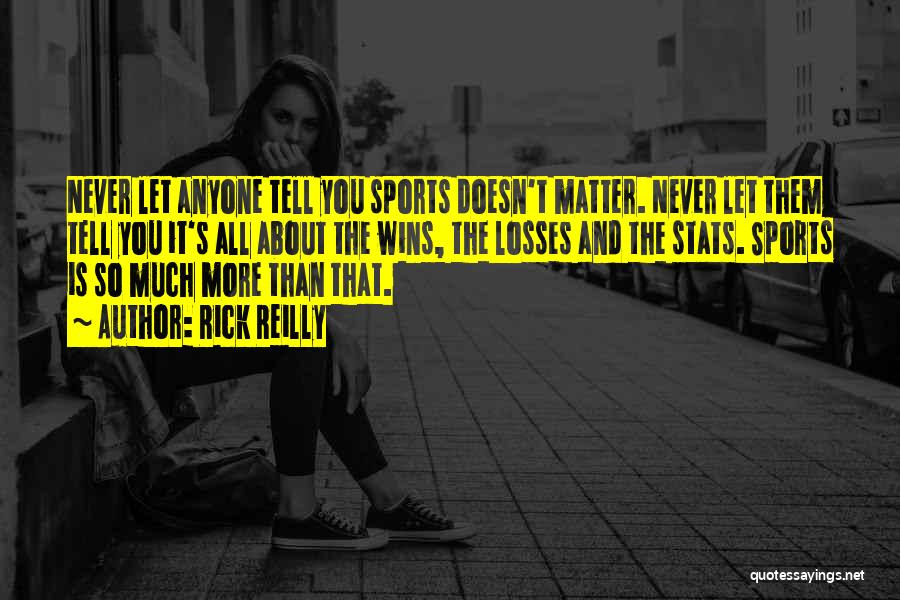 Losses In Sports Quotes By Rick Reilly