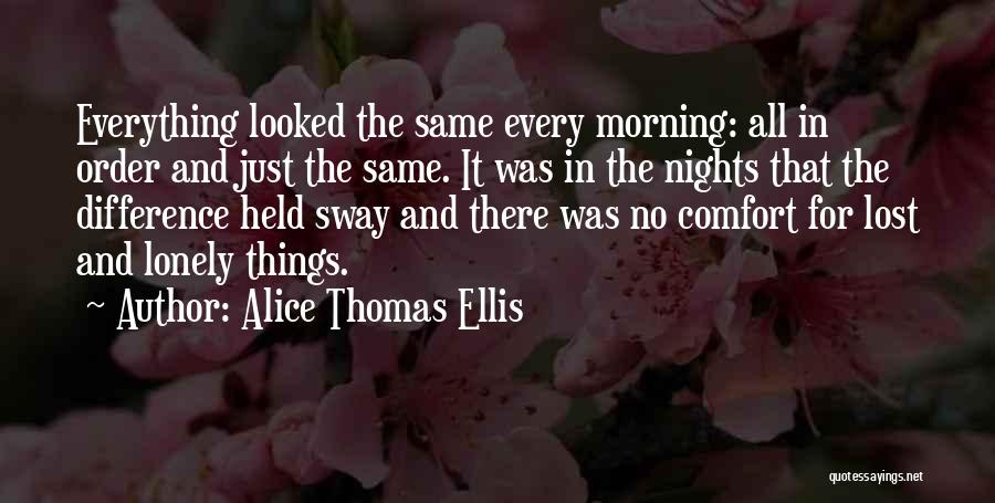 Lost And Lonely Quotes By Alice Thomas Ellis