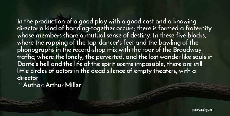 Lost And Lonely Quotes By Arthur Miller