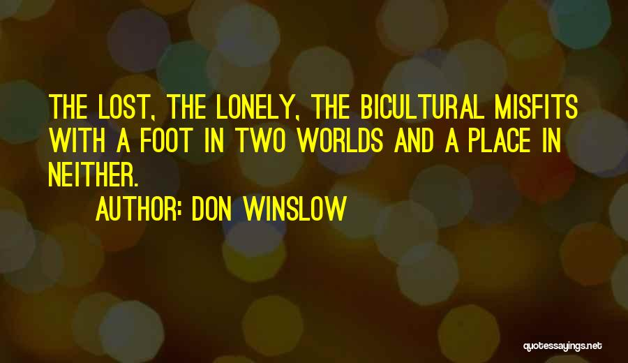 Lost And Lonely Quotes By Don Winslow