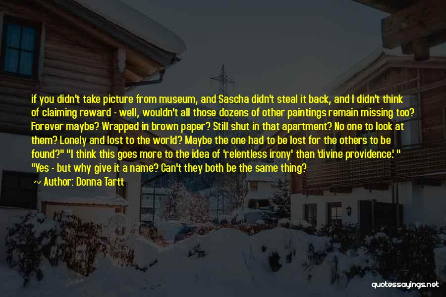 Lost And Lonely Quotes By Donna Tartt