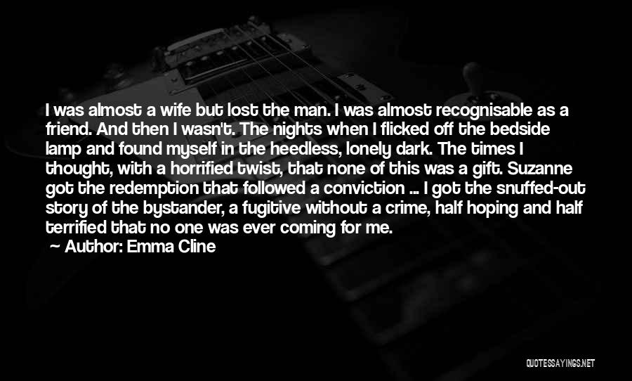 Lost And Lonely Quotes By Emma Cline