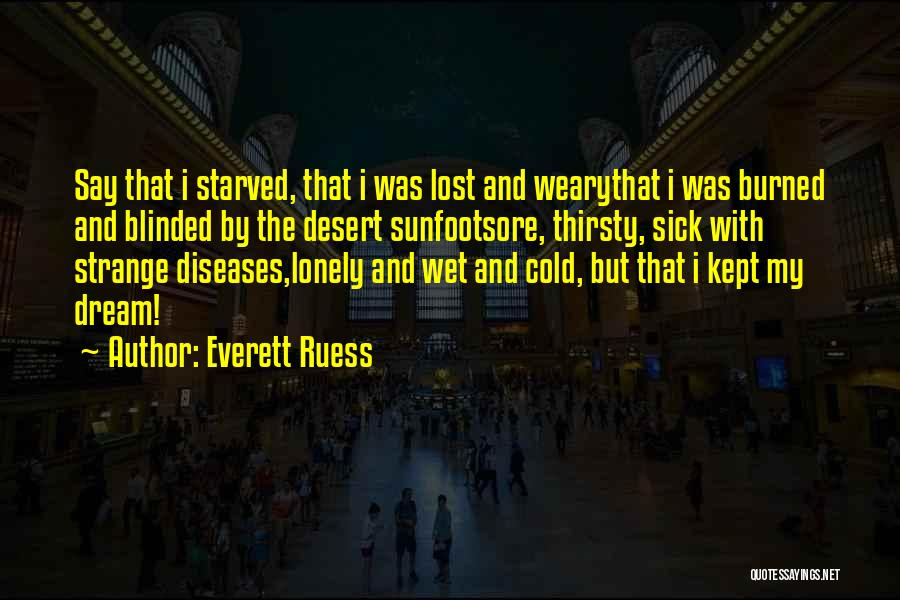Lost And Lonely Quotes By Everett Ruess