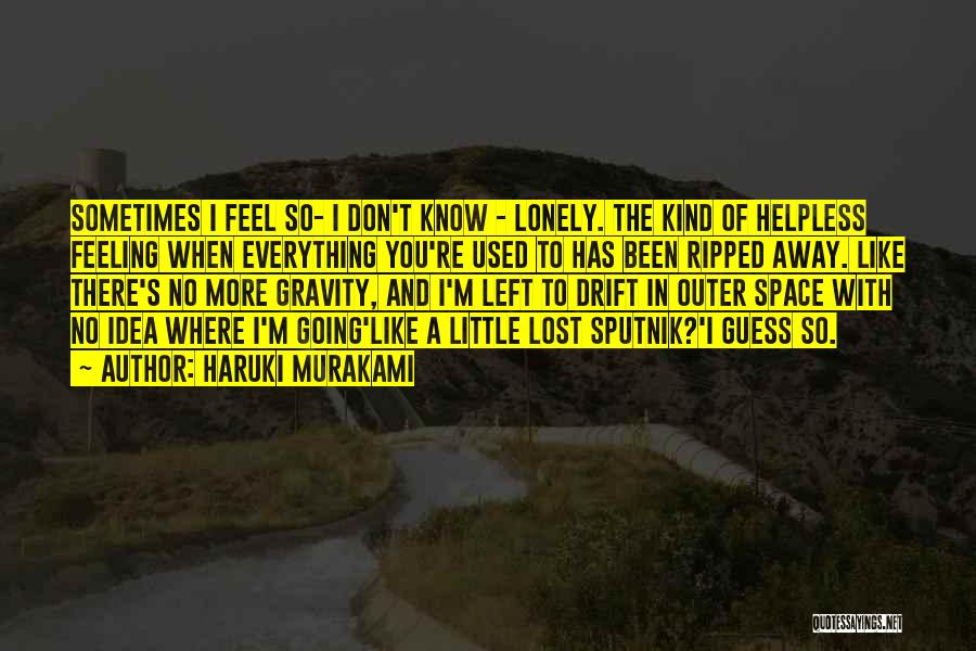 Lost And Lonely Quotes By Haruki Murakami