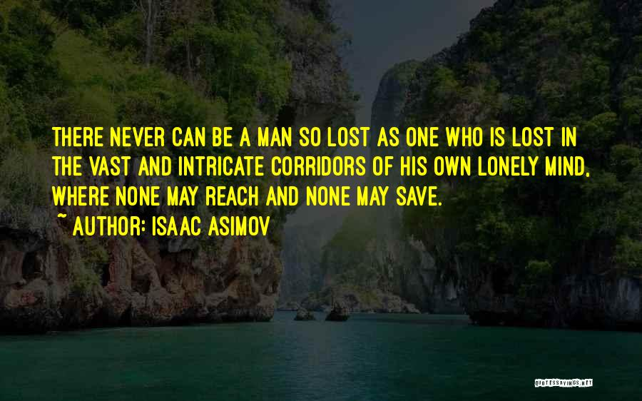Lost And Lonely Quotes By Isaac Asimov