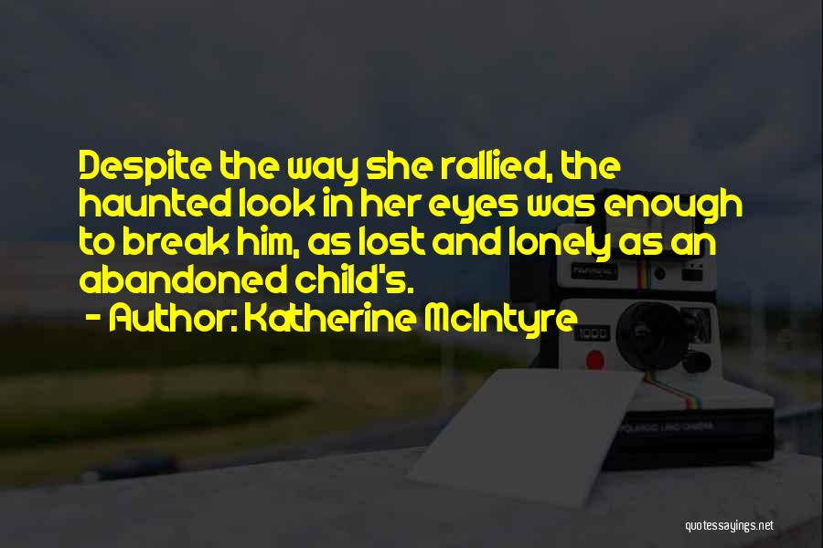 Lost And Lonely Quotes By Katherine McIntyre