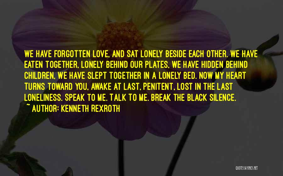 Lost And Lonely Quotes By Kenneth Rexroth