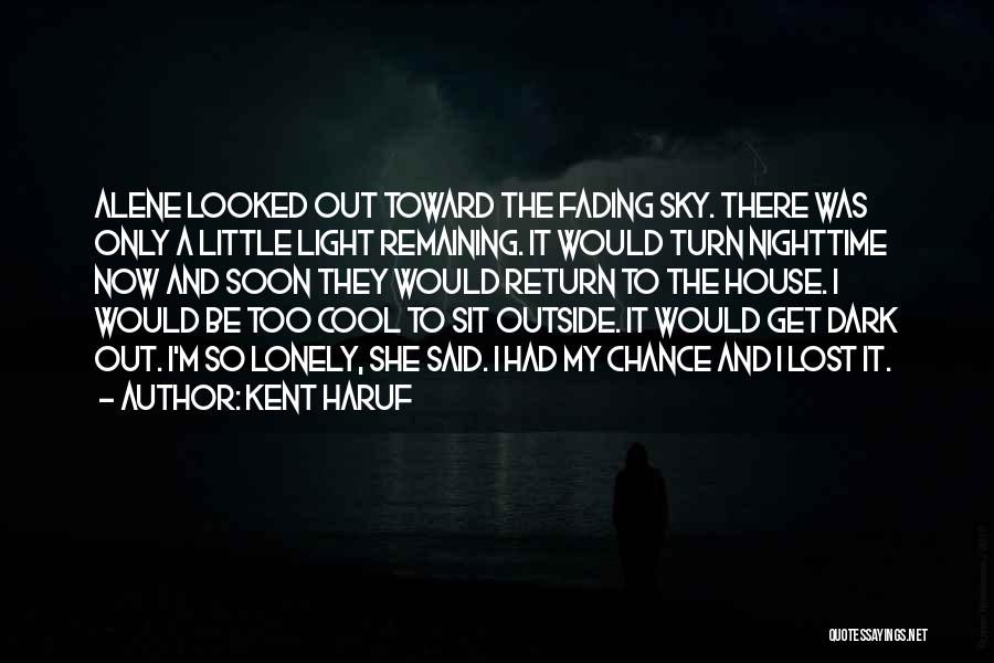 Lost And Lonely Quotes By Kent Haruf