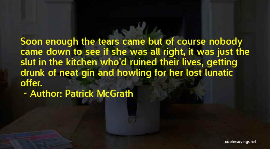 Lost And Lonely Quotes By Patrick McGrath