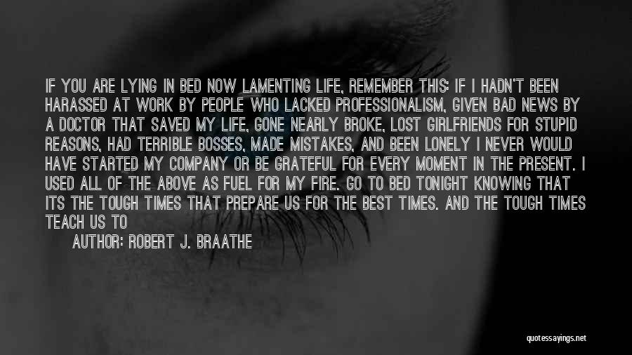 Lost And Lonely Quotes By Robert J. Braathe