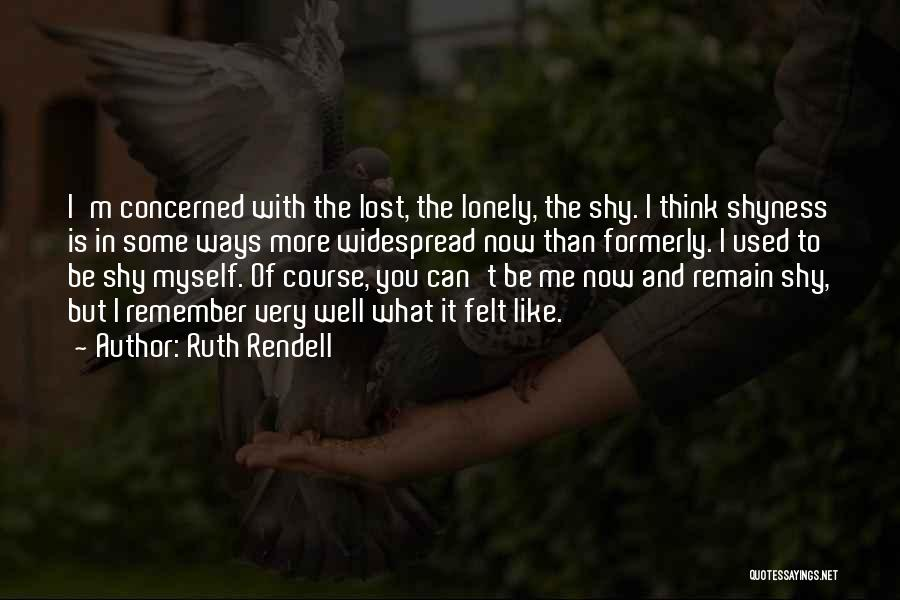 Lost And Lonely Quotes By Ruth Rendell