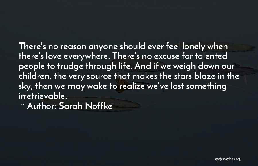 Lost And Lonely Quotes By Sarah Noffke